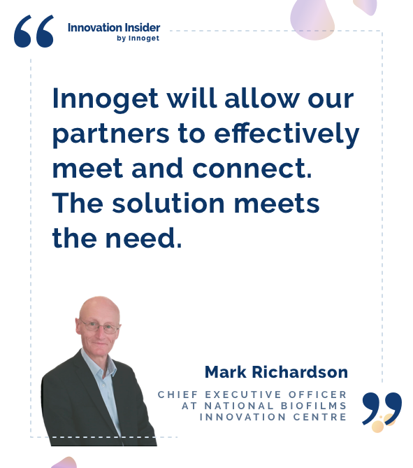 Innovation Insider: An interview with Mark Richardson, Chief Executive Officer at National Biofilms Innovation Centre