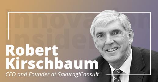 Innovation Insider: Interviewing Robert Kirschbaum, Founder & CEO of SakuragiConsult